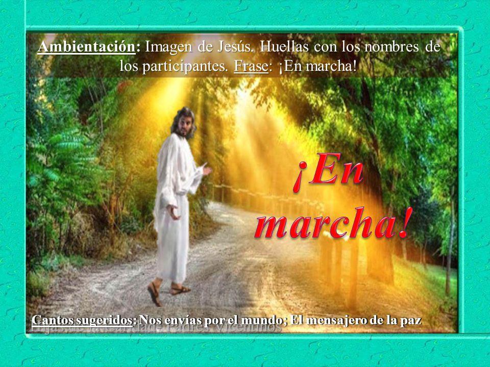 Cantos sugeridos: Nos envías por el mundo; El mensajero de la pazCantos sugeridos: Nos envías por el mundo; El mensajero de la paz Ambientación: Imagen de Jesús.