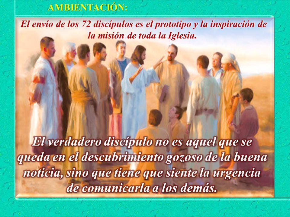 ¿Cuál es la misión que han de llevar a cabo los discípulos enviados?