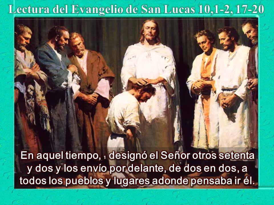 17 Los setenta y dos volvieron muy contentos y le dijeron: Señor, hasta los demonios se nos someten en tu nombre.