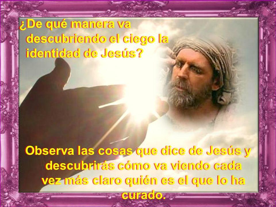 ¿Qué acciones realiza Jesús para curar al ciego? ¿Qué acciones realiza Jesús para curar al ciego?