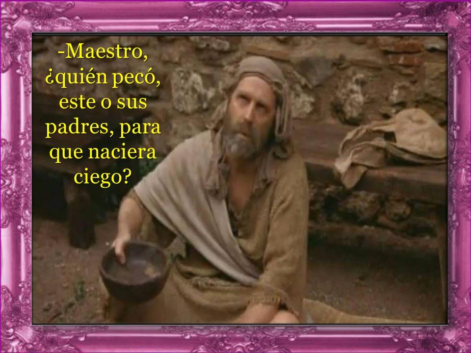 Lectura del Evangelio según San Juan 9, 1-41