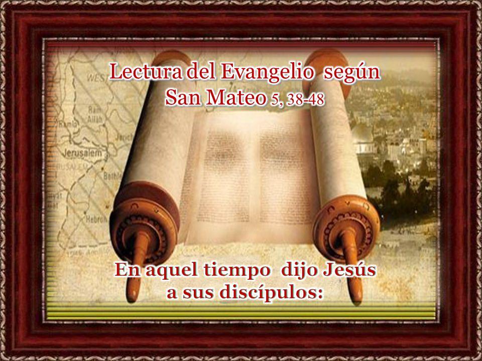 I. LECTIO ¿ Qué dice el texto? – Mateo 5, 38-48 Motivación: Jesús lleva la ley del Antiguo Testamento hasta límites insospechados.
