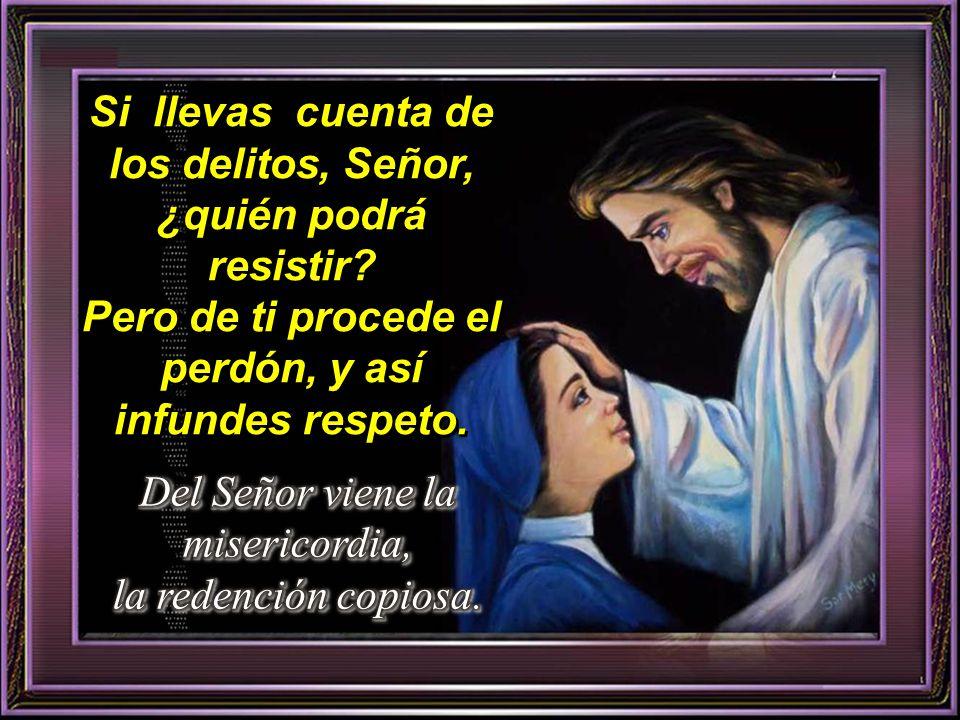 Salmo 129 Salmo 129 Del Señor viene la misericordia, la redención copiosa.