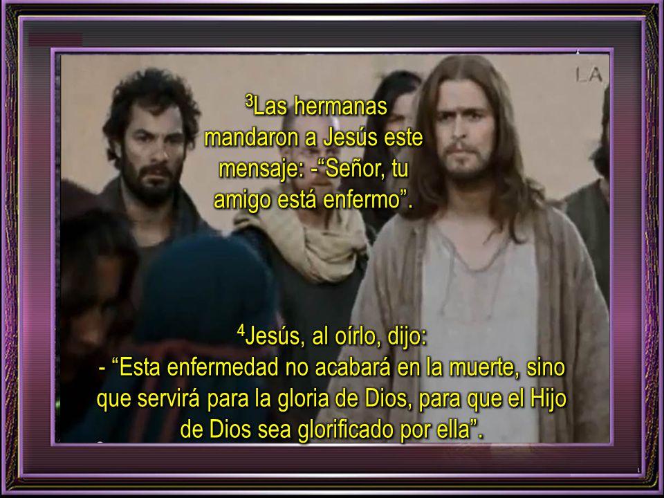 Lectura del Evangelio según San Juan 11, 1-45