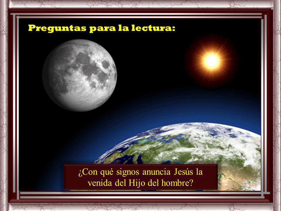 En aquel tiempo, dijo Jesús a sus discípulos: «Habrá señales en el sol, en la luna y en las estrellas; y en la tierra, angustia de las gentes, Enloque