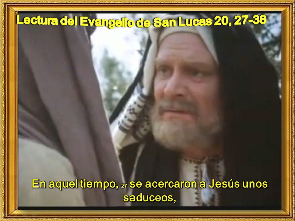I. LECTIO 20,27-38 ¿Qué dice el texto? – Lucas 20,27-38 Motivación :