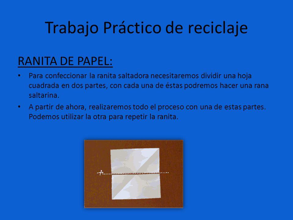 Trabajo Práctico de reciclaje RANITA DE PAPEL: Para confeccionar la ranita saltadora necesitaremos dividir una hoja cuadrada en dos partes, con cada u