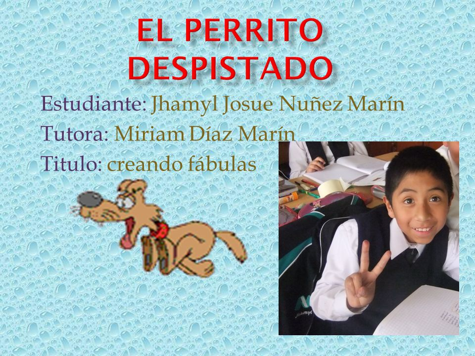 Estudiante: Jhamyl Josue Nuñez Marín Tutora: Miriam Díaz Marín Titulo: creando fábulas