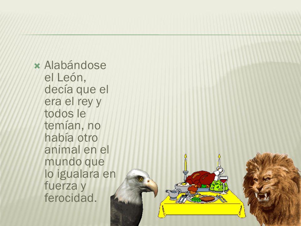Un León convido a un Águila a un festín suculento.