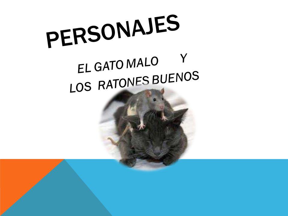 PERSONAJES EL GATO MALO Y LOS RATONES BUENOS