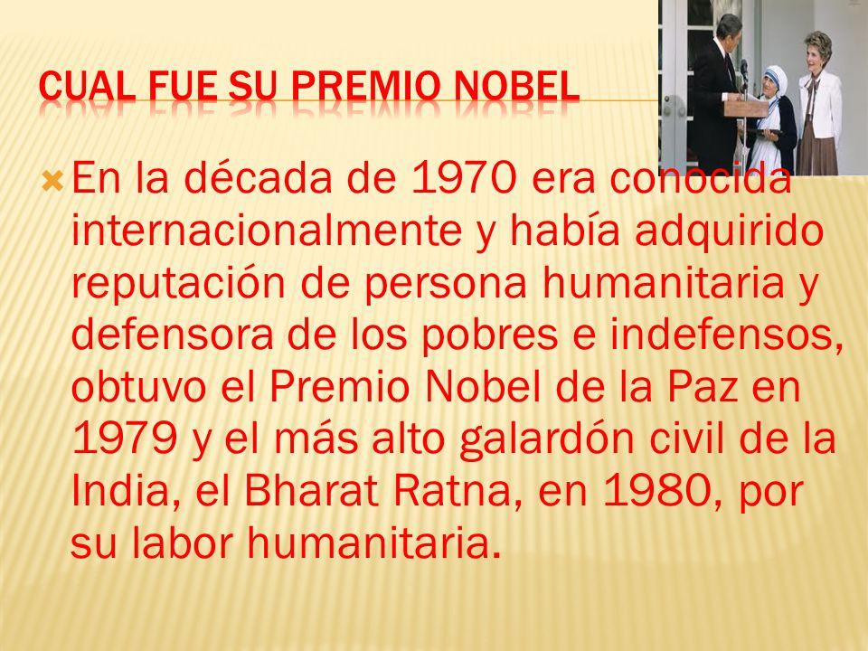 En la década de 1970 era conocida internacionalmente y había adquirido reputación de persona humanitaria y defensora de los pobres e indefensos, obtuvo el Premio Nobel de la Paz en 1979 y el más alto galardón civil de la India, el Bharat Ratna, en 1980, por su labor humanitaria.