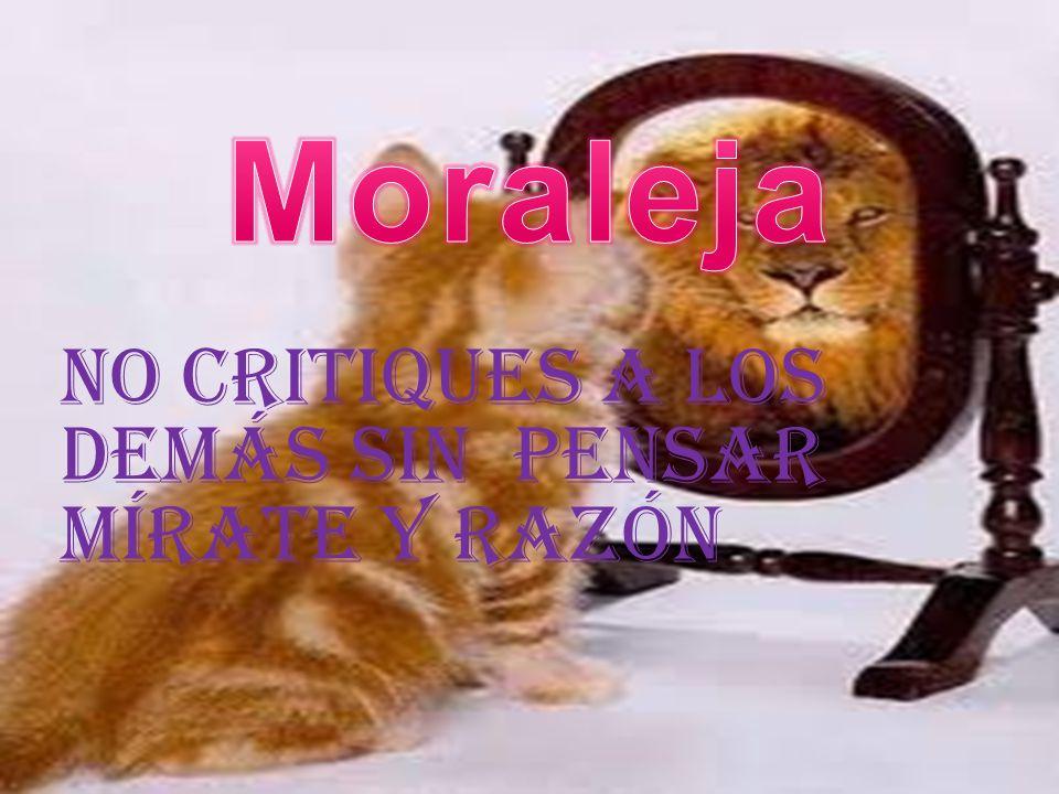 No critiques a los demás sin pensar mírate y razón