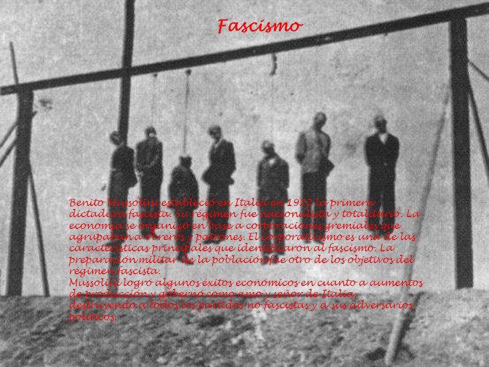 Fascismo Benito Mussolini estableció en Italia en 1922 la primera dictadura fascista. Su régimen fue nacionalista y totalitario. La economía se organi