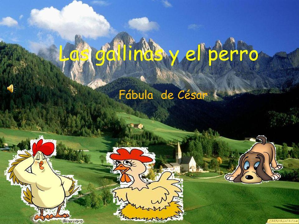 Fábula de César Las gallinas y el perro