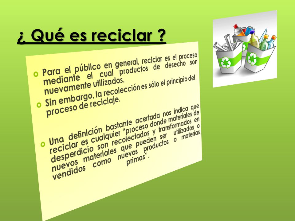 ¿ Qué es reciclar ?