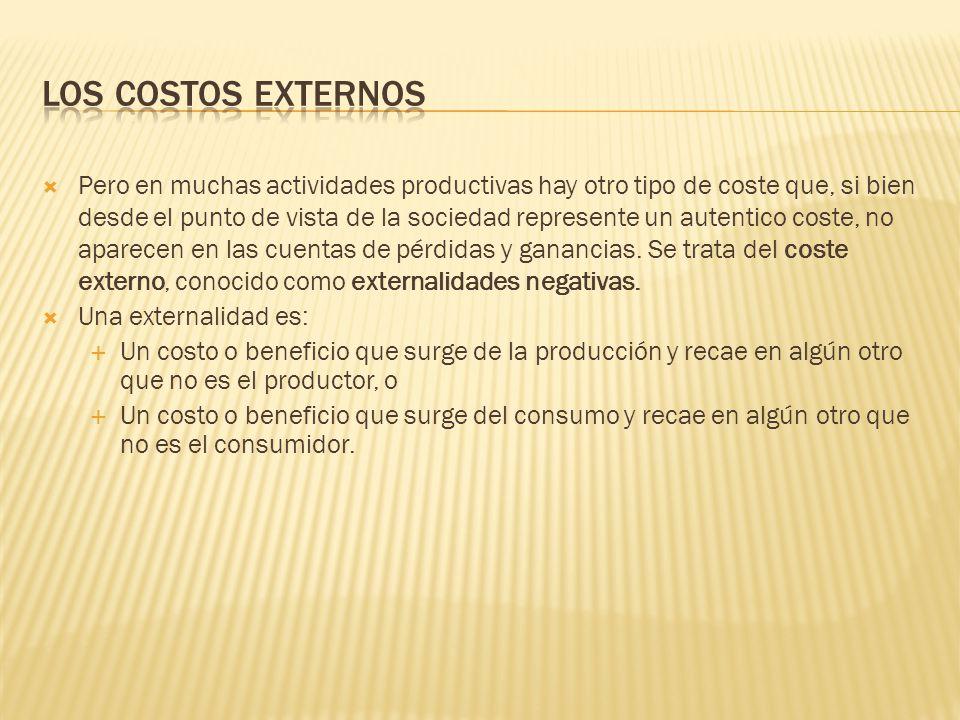Hay cuatro tipos de externalidades: 1.Externalidad positiva del productos 2.
