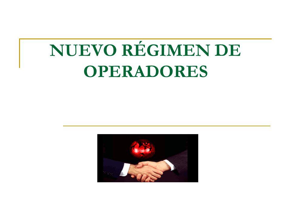 NUEVO RÉGIMEN DE OPERADORES
