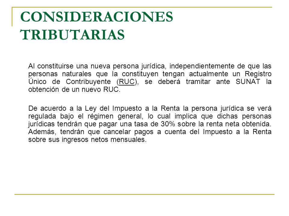 CONSIDERACIONES TRIBUTARIAS Al constituirse una nueva persona jurídica, independientemente de que las personas naturales que la constituyen tengan act