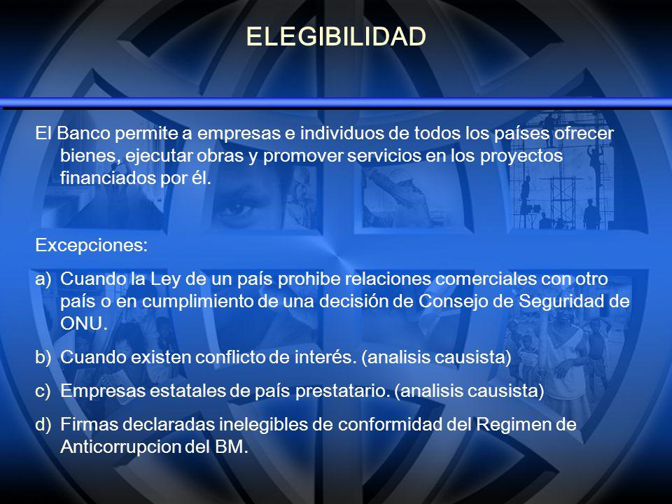 ELEGIBILIDAD El Banco permite a empresas e individuos de todos los pa í ses ofrecer bienes, ejecutar obras y promover servicios en los proyectos finan