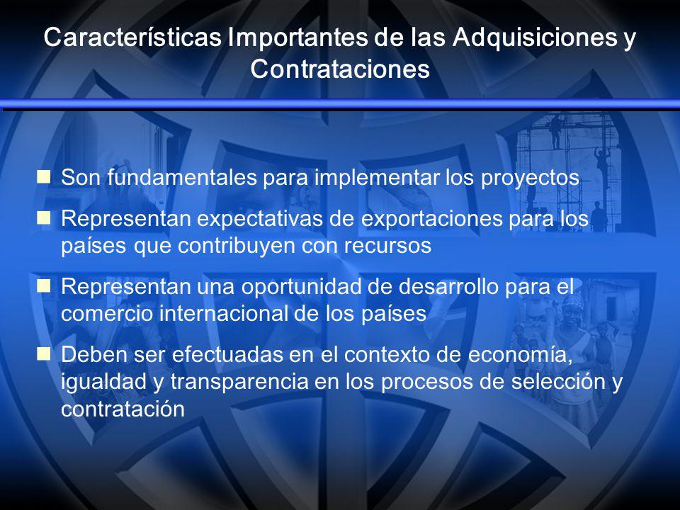 Características Importantes de las Adquisiciones y Contrataciones Son fundamentales para implementar los proyectos Representan expectativas de exporta