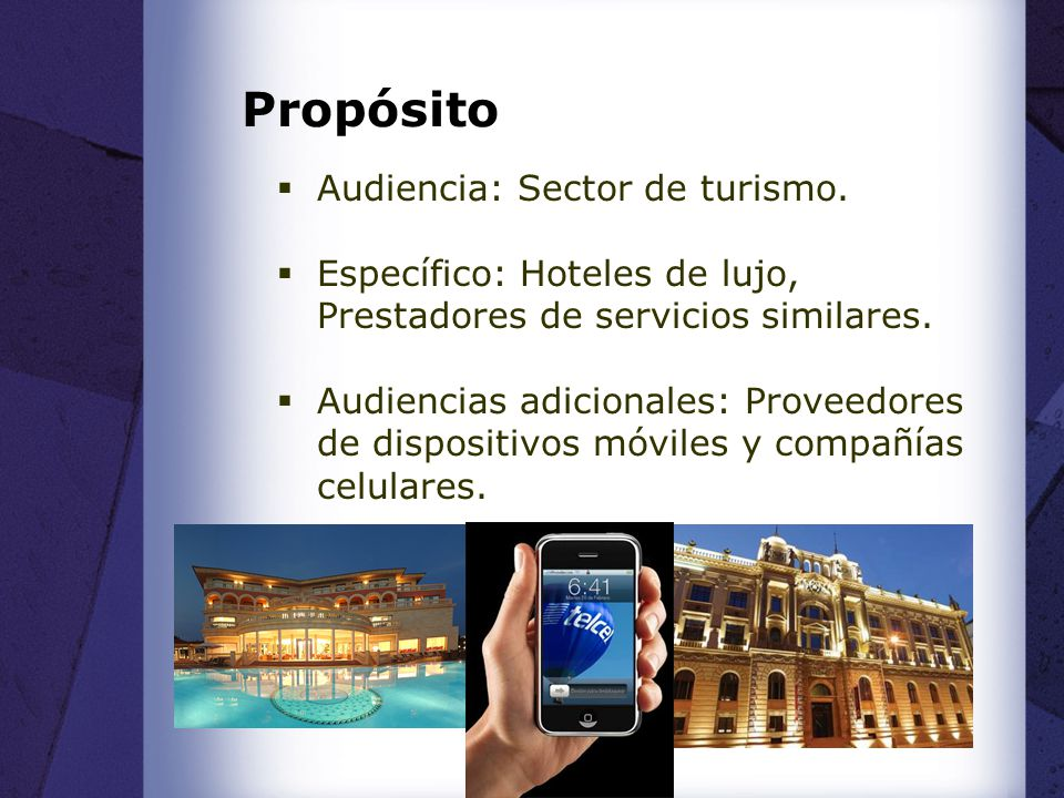 Propósito Audiencia: Sector de turismo.