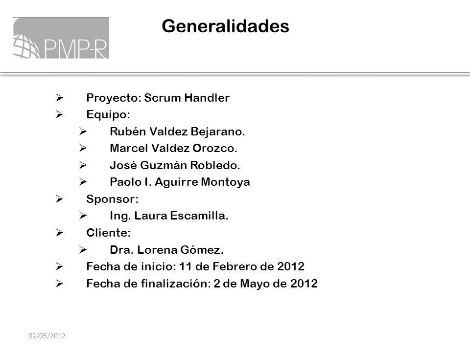 Proyecto: Scrum Handler Equipo: Rubén Valdez Bejarano. Marcel Valdez Orozco. José Guzmán Robledo. Paolo I. Aguirre Montoya Sponsor: Ing. Laura Escamil
