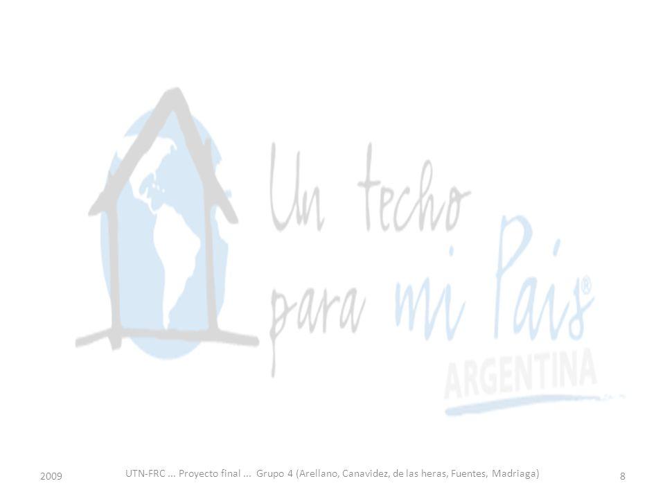 2009 UTN-FRC... Proyecto final... Grupo 4 (Arellano, Canavidez, de las heras, Fuentes, Madriaga) 8