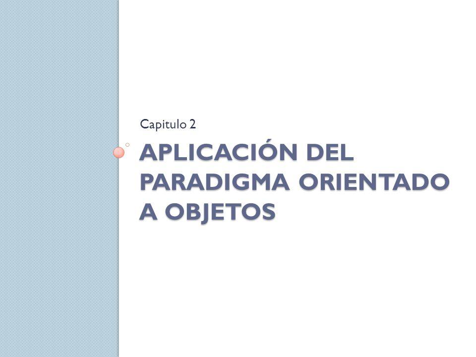 APLICACIÓN DEL PARADIGMA ORIENTADO A OBJETOS Capitulo 2