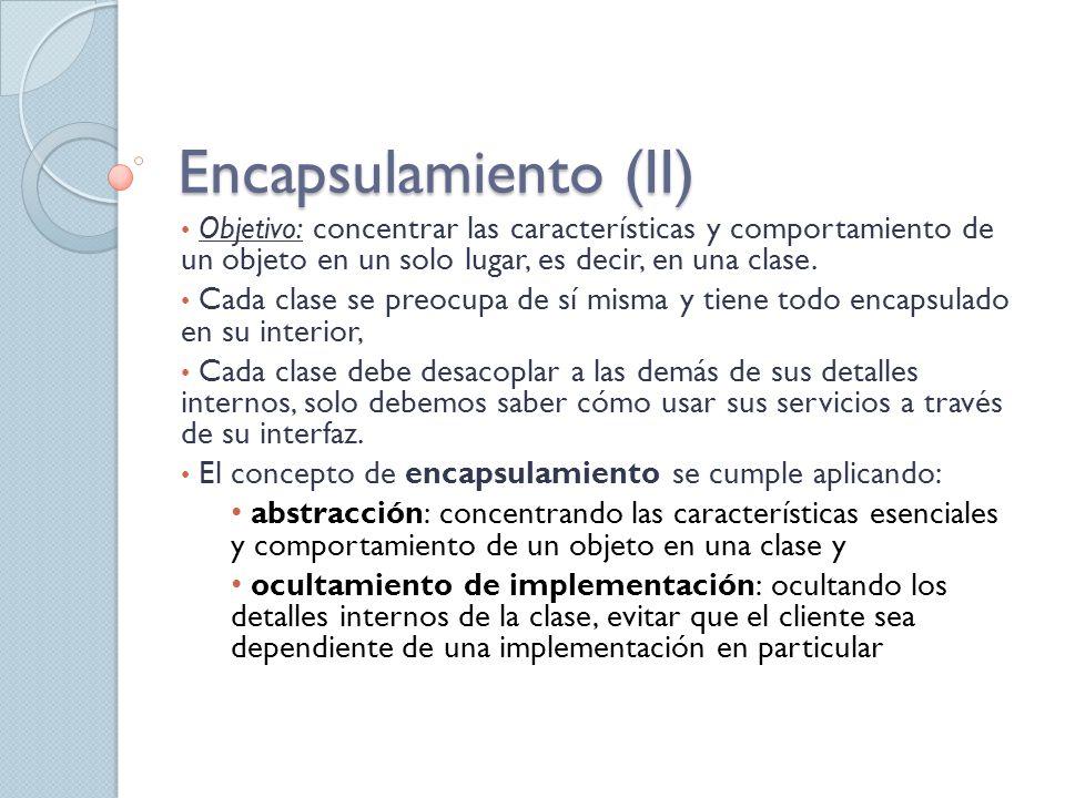 Objetivo: concentrar las características y comportamiento de un objeto en un solo lugar, es decir, en una clase.