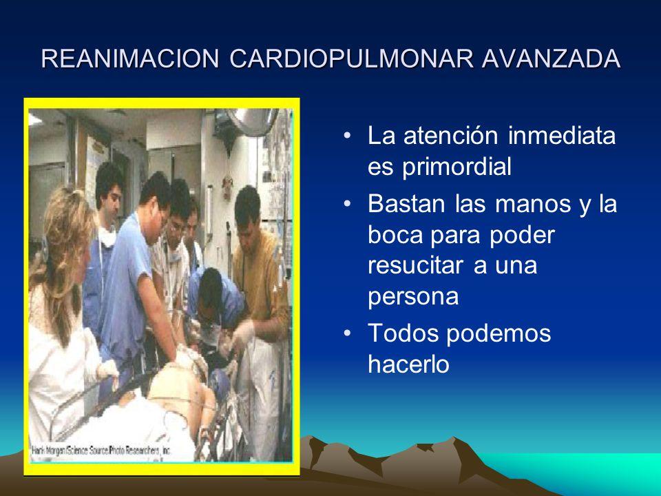 REANIMACION CARDIOPULMONAR AVANZADA El Objetivo de la reanimación cardiopulmonar es la Restauración precoz de la función cardiaca para preservar FUNCION CEREBRAL