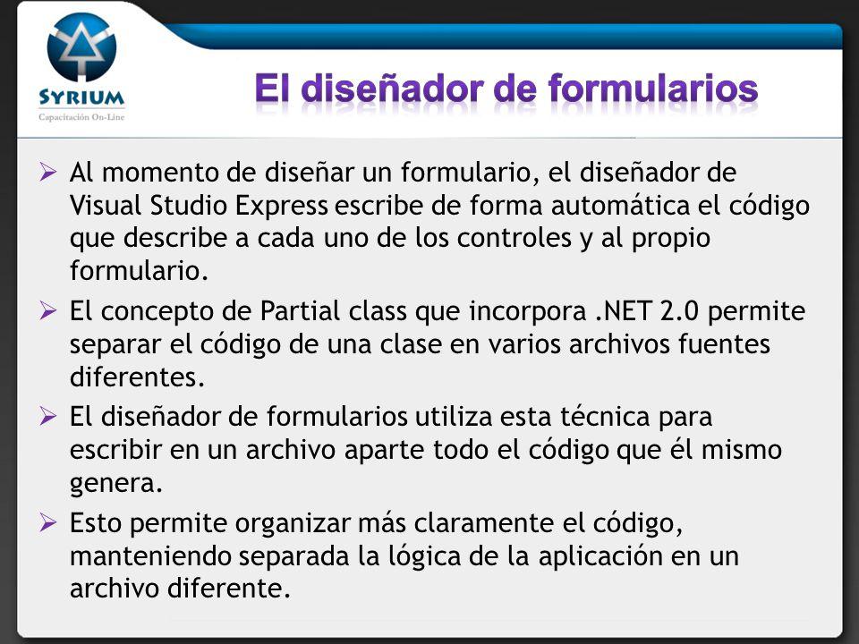 Al momento de diseñar un formulario, el diseñador de Visual Studio Express escribe de forma automática el código que describe a cada uno de los controles y al propio formulario.