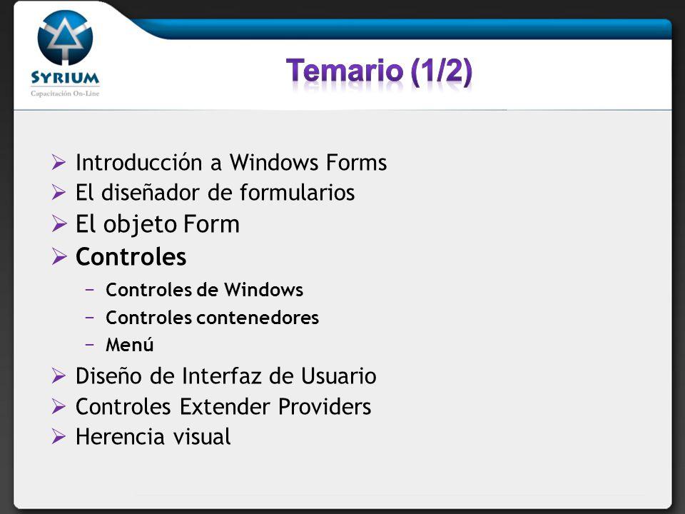 Introducción a Windows Forms El diseñador de formularios El objeto Form Controles Controles de Windows Controles contenedores Menú Diseño de Interfaz de Usuario Controles Extender Providers Herencia visual