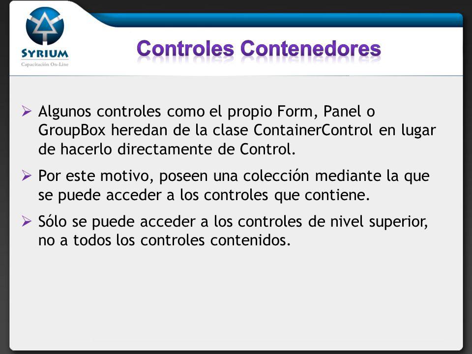 Algunos controles como el propio Form, Panel o GroupBox heredan de la clase ContainerControl en lugar de hacerlo directamente de Control.