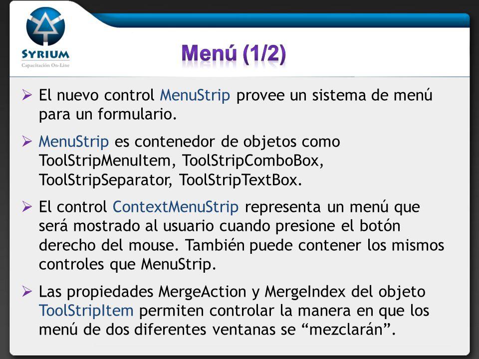 El nuevo control MenuStrip provee un sistema de menú para un formulario. MenuStrip es contenedor de objetos como ToolStripMenuItem, ToolStripComboBox,