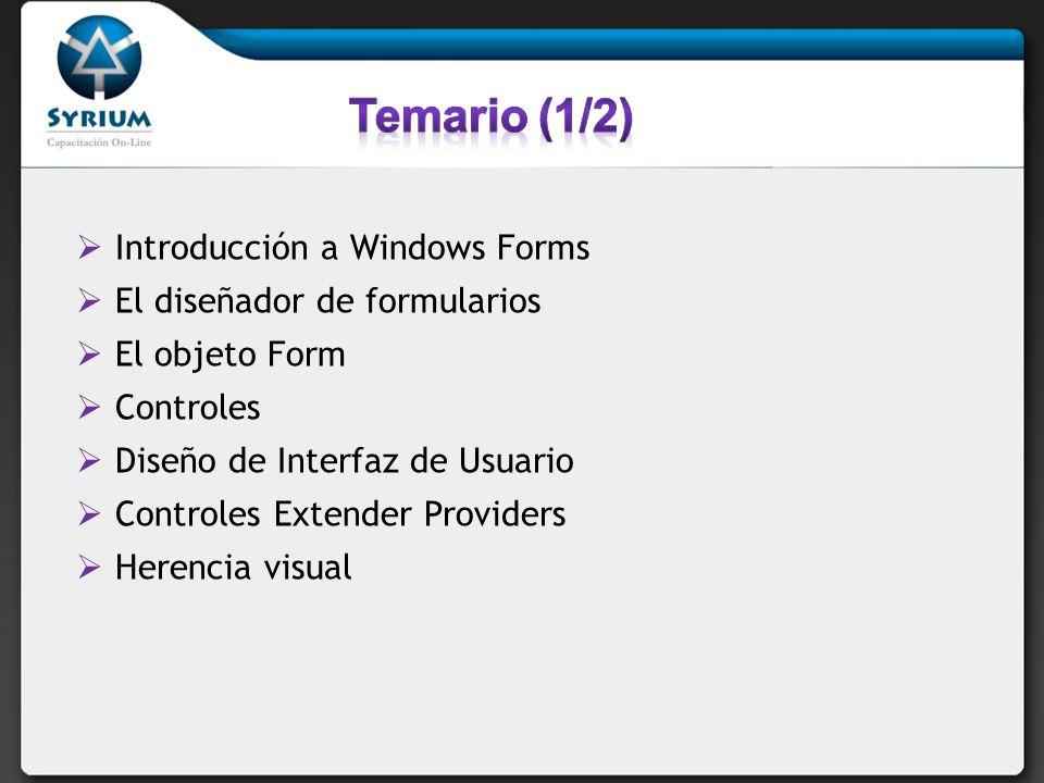 Introducción a Windows Forms El diseñador de formularios El objeto Form Controles Diseño de Interfaz de Usuario Controles Extender Providers Herencia
