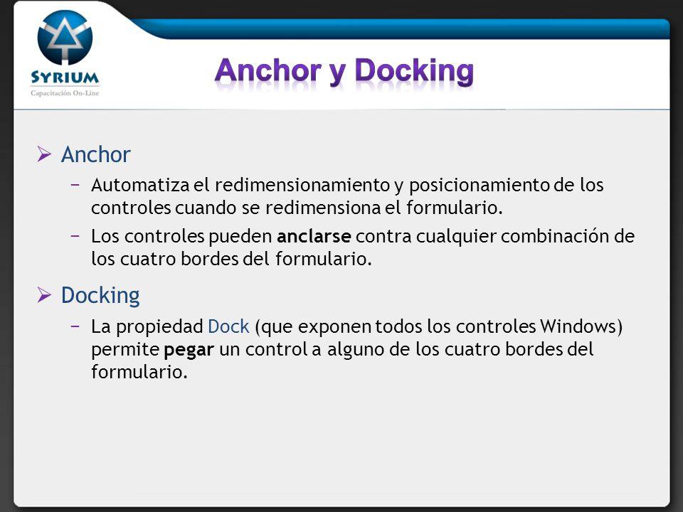 Anchor Automatiza el redimensionamiento y posicionamiento de los controles cuando se redimensiona el formulario. Los controles pueden anclarse contra