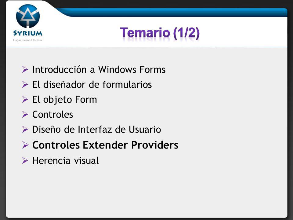 Introducción a Windows Forms El diseñador de formularios El objeto Form Controles Diseño de Interfaz de Usuario Controles Extender Providers Herencia visual