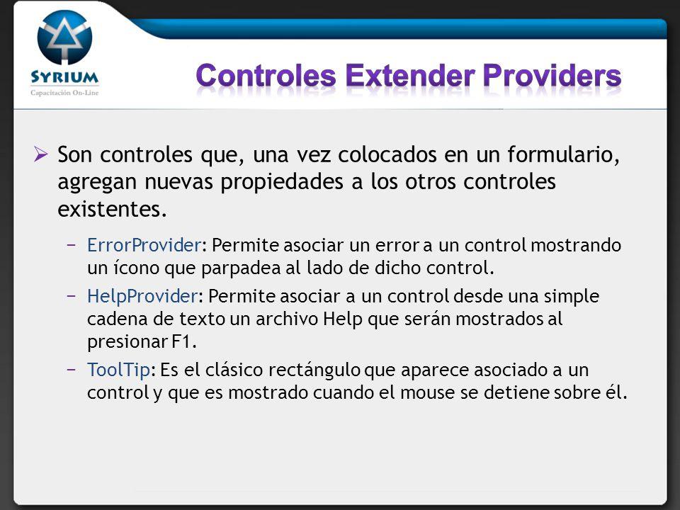 Son controles que, una vez colocados en un formulario, agregan nuevas propiedades a los otros controles existentes. ErrorProvider: Permite asociar un