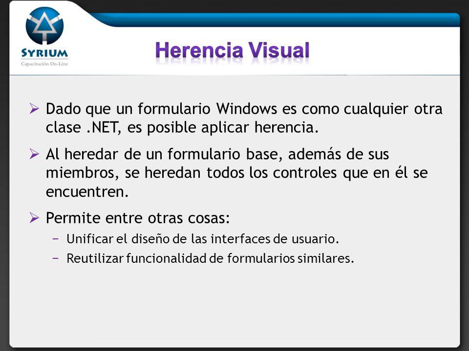 Dado que un formulario Windows es como cualquier otra clase.NET, es posible aplicar herencia. Al heredar de un formulario base, además de sus miembros