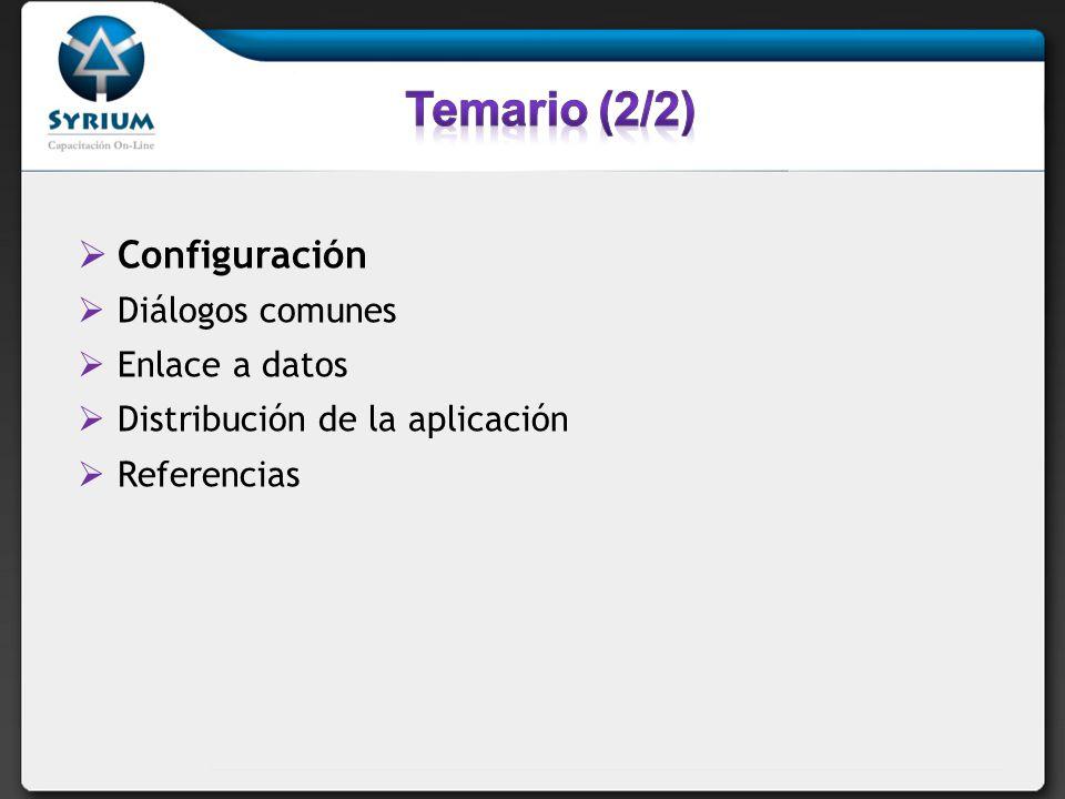 Configuración Diálogos comunes Enlace a datos Distribución de la aplicación Referencias