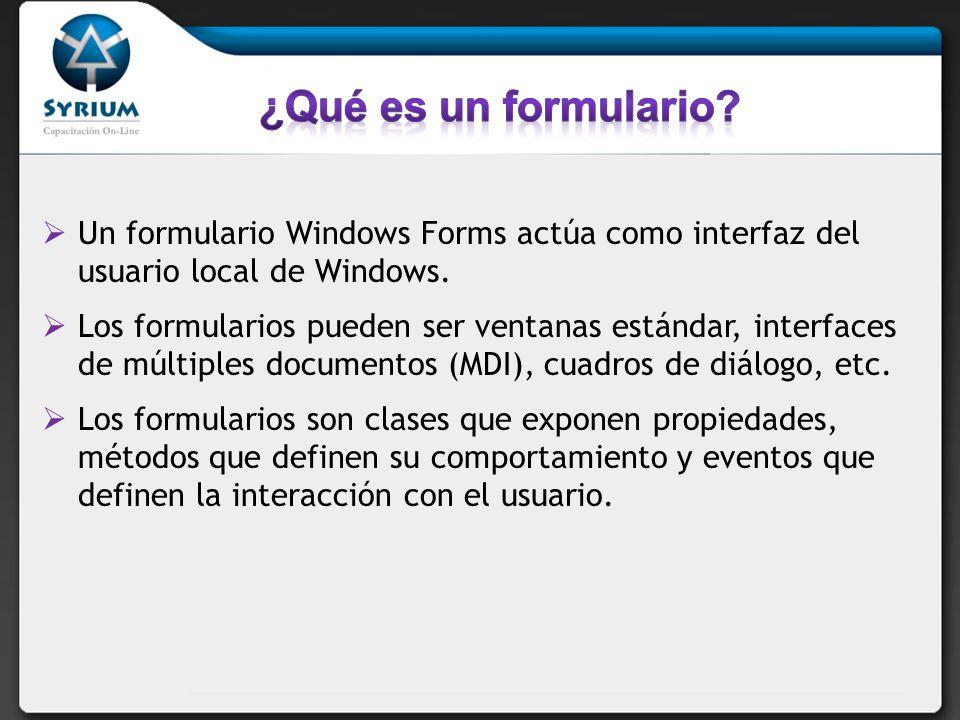 Un formulario Windows Forms actúa como interfaz del usuario local de Windows. Los formularios pueden ser ventanas estándar, interfaces de múltiples do