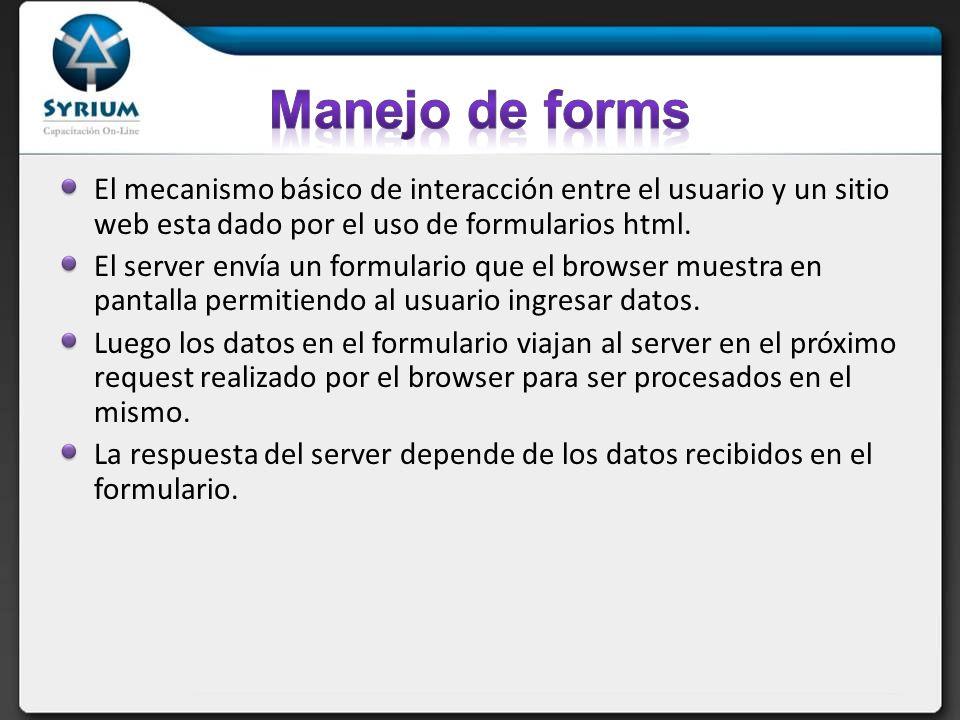 El mecanismo básico de interacción entre el usuario y un sitio web esta dado por el uso de formularios html.