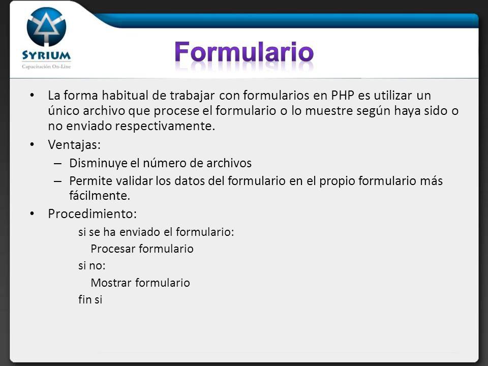 La forma habitual de trabajar con formularios en PHP es utilizar un único archivo que procese el formulario o lo muestre según haya sido o no enviado respectivamente.