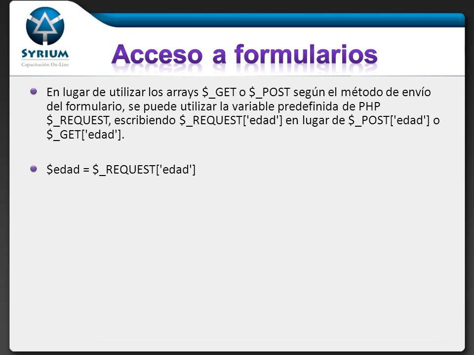 Archivo uno.php Edad: Archivo dos.php <?PHP $edad = $_REQUEST[ edad ]; echo La edad es: $edad ; ?>