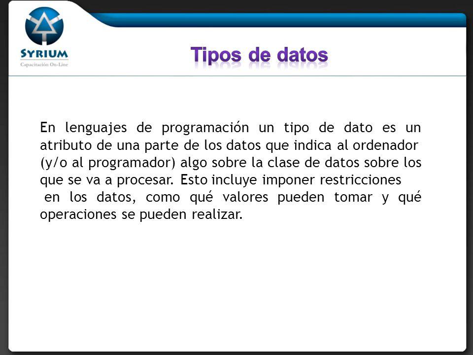 En lenguajes de programación un tipo de dato es un atributo de una parte de los datos que indica al ordenador (y/o al programador) algo sobre la clase