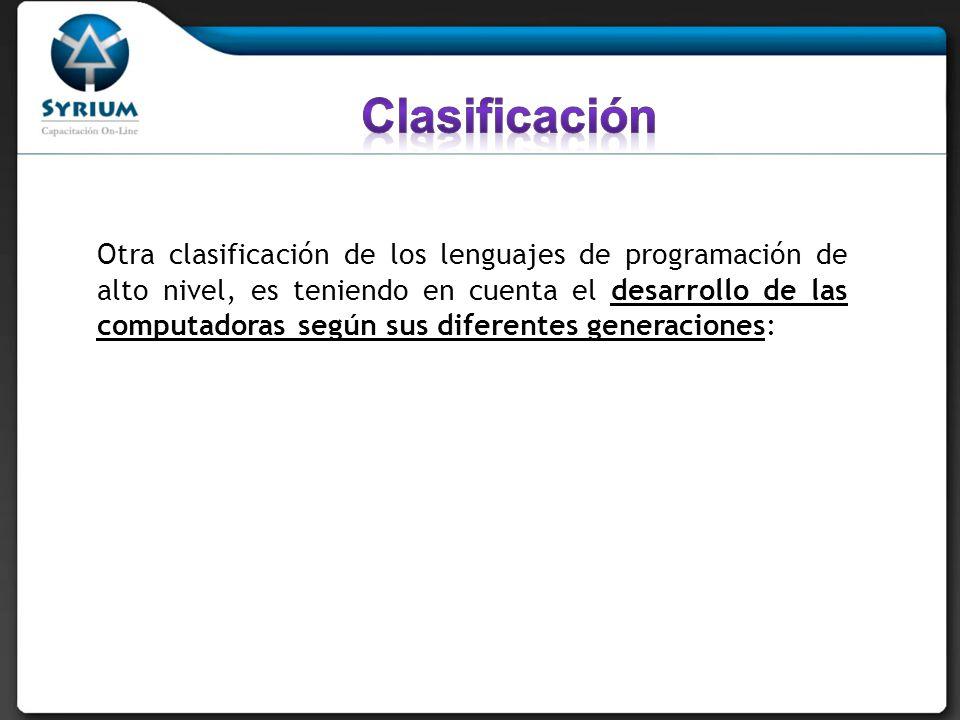 Otra clasificación de los lenguajes de programación de alto nivel, es teniendo en cuenta el desarrollo de las computadoras según sus diferentes genera