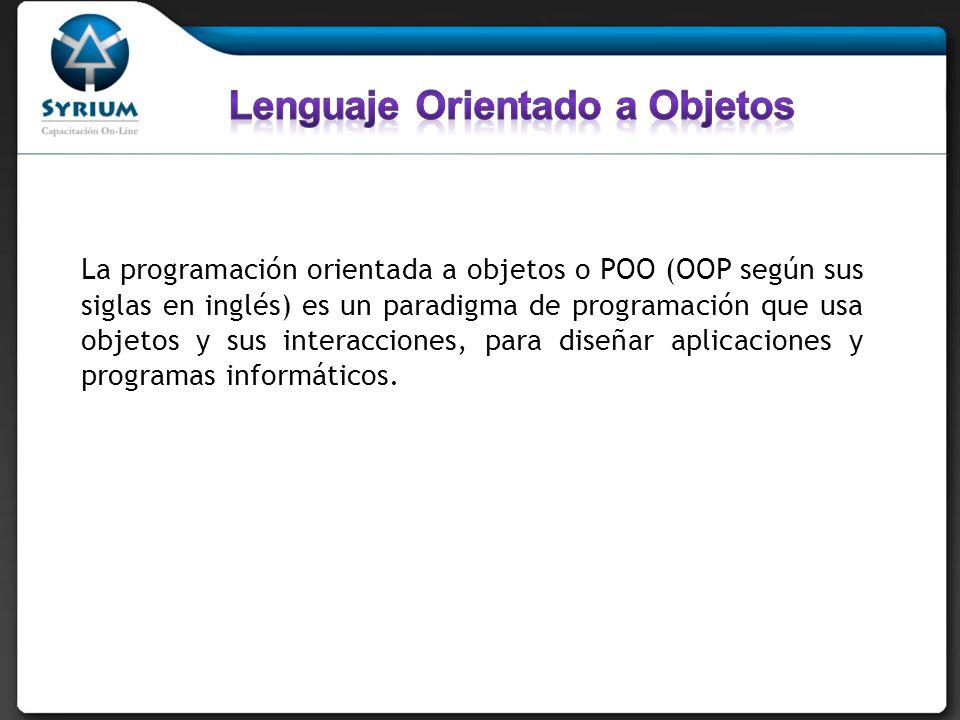 La programación orientada a objetos o POO (OOP según sus siglas en inglés) es un paradigma de programación que usa objetos y sus interacciones, para d
