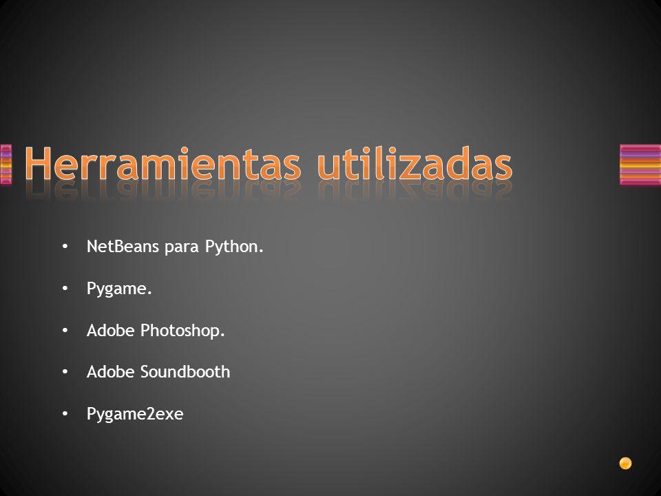NetBeans para Python. Pygame. Adobe Photoshop. Adobe Soundbooth Pygame2exe