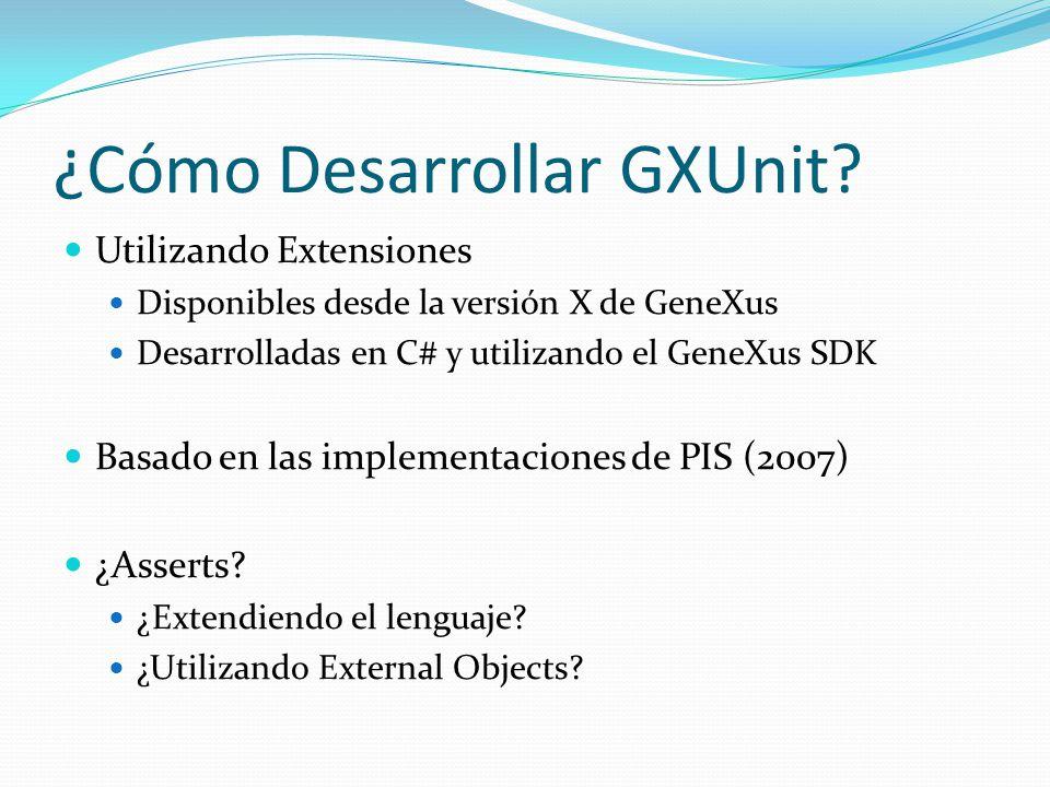 ¿Cómo Desarrollar GXUnit? Utilizando Extensiones Disponibles desde la versión X de GeneXus Desarrolladas en C# y utilizando el GeneXus SDK Basado en l