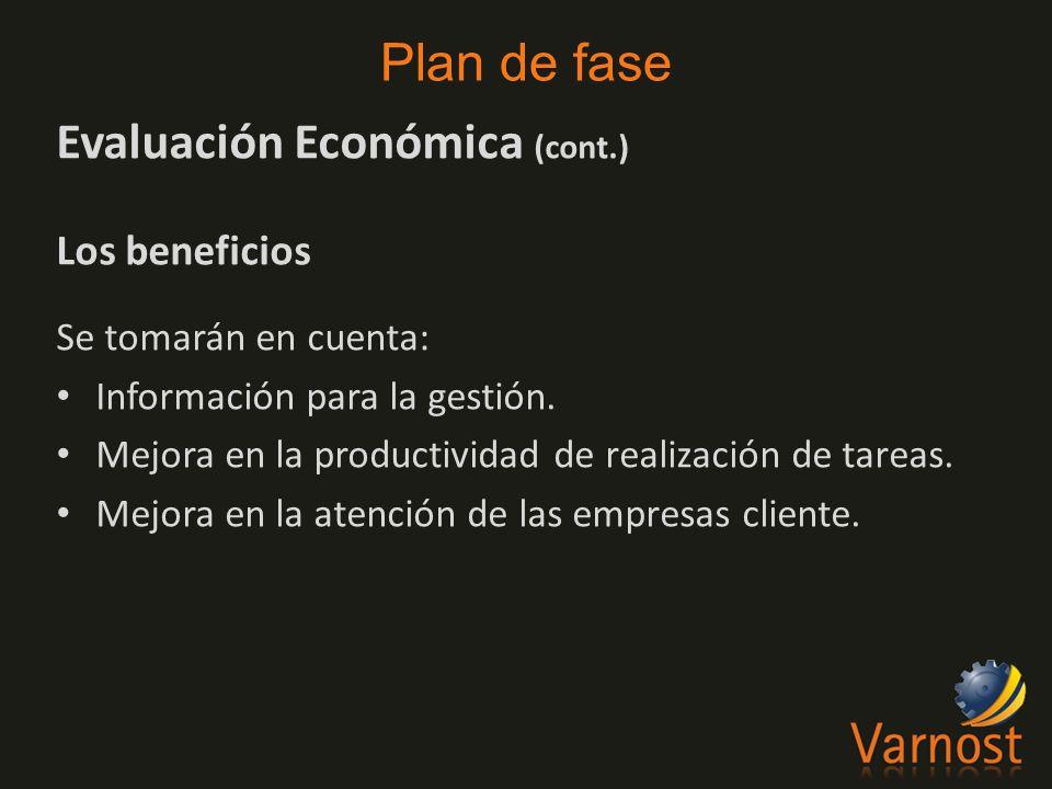 Evaluación Económica (cont.) Los beneficios Se tomarán en cuenta: Información para la gestión.